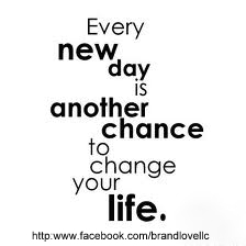 Every new day is another chance to change your life. | BrandLove, LLC